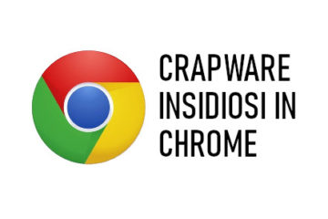 Crapware Insidiosi in Chrome