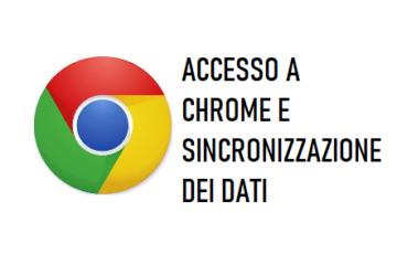 Accesso a Chrome e Sincronizzazione Dati